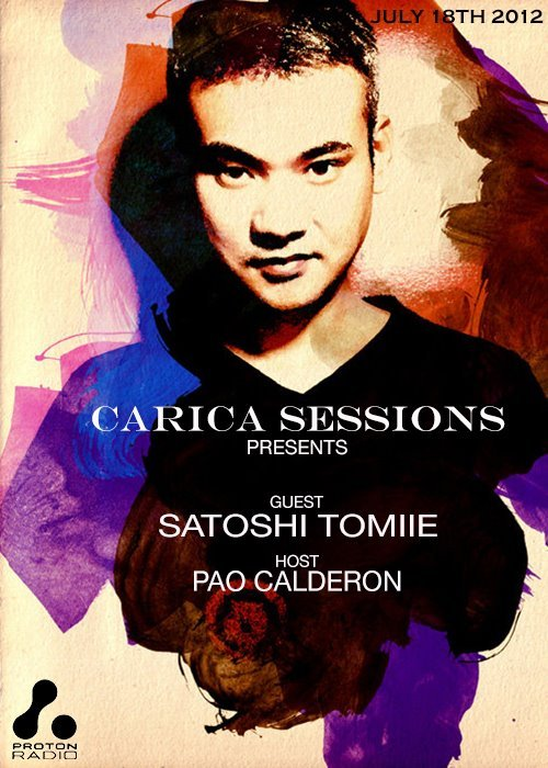 PROTON RADIO CARICA SESSIONS SATOHI TOMIIE [GUEST]PAO CALDERON [HOST] JULY 18TH 2012