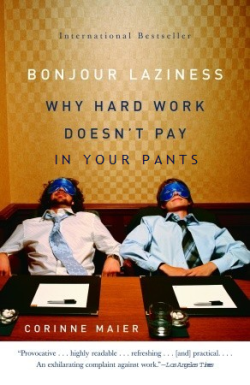 Bonjour Laziness: Why Hard Work Doesn't Pay in Your Pants  Submitted by expressionsofmich