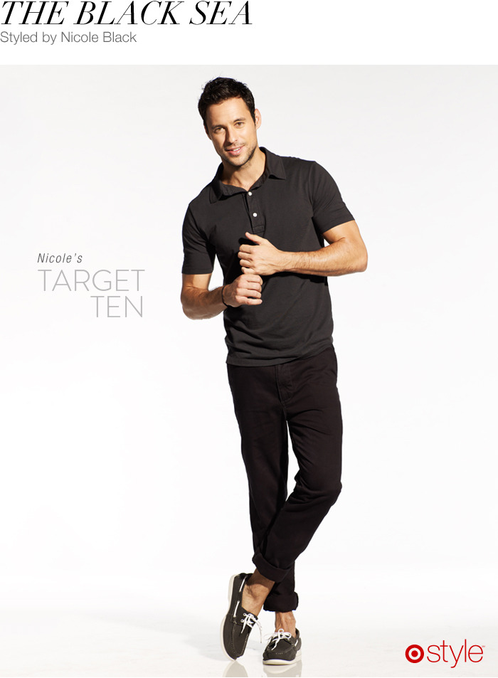 Nicole Black's Target 10: The Black Sea own it now: polo. boat shoes. black chinos in store this Fall.
