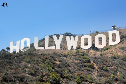 49. Hollywood Sign, Los Angeles, California  To take one of those pictures that you always see.
