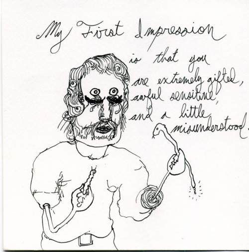 (SELF PORTRAIT) MY FIRST IMPRESSION IS THAT YOU ARE EXTREMELY GIFTED, AWFUL SENSITIVE, AND A LITTLE MISUNDERSTOOD.