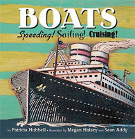 Boats: Speeding! Sailing! Cruising! by Patricia Hubbell