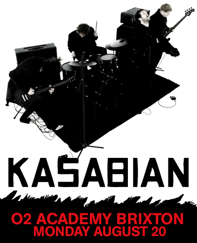 Kasabian will wind up to their double Reading and Leeds headline slots this August with a very special show at 02 Academy Brixton on Monday August 20.  Venue O2 & fanclub pre-sale tickets are available Wednesday July 18. Tickets go on general sale Friday July 20 from http://www.livenation.co.uk/artist/kasabian-tickets This is a paperless ticket event - the credit card you purchase the tickets with will need to be present when you enter the venue. This system ensures tickets are bought by real fans only at the real price.