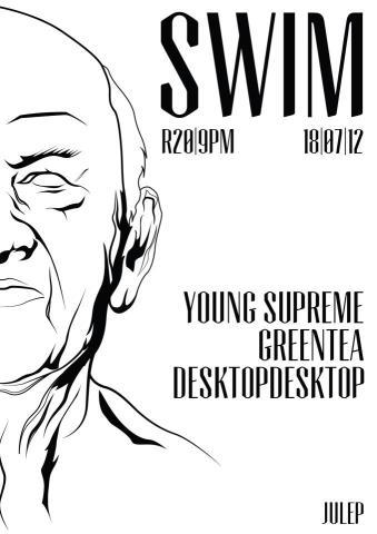 DarkDaysExit playing the opening set at SWIM // 18 JULY // 9PM // JULEP Poster by Shayne Walker