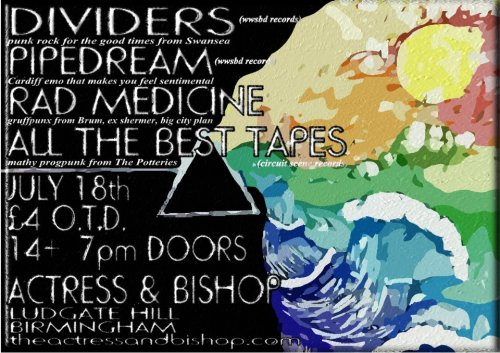 DIVIDERS / PIPEDREAM / RAD MEDICINE / ALL THE BEST TAPES / MUNCIE GIRLS This wednesday at the actress and bishop!