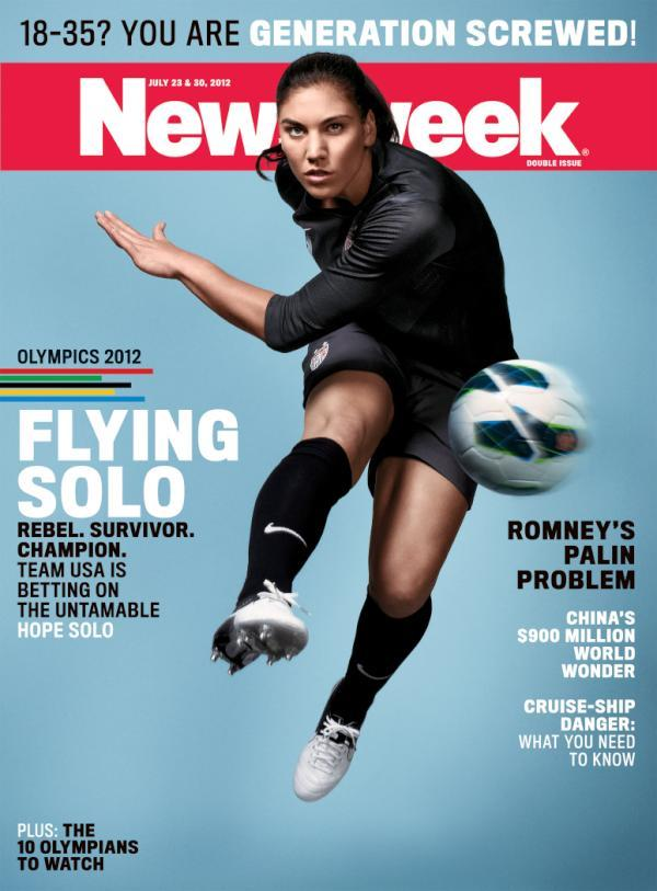 Hope Solo on the cover of NEWSWEEK! and yes, she's the rebel, the survivor and the champion. She's flying Solo. love the description:)