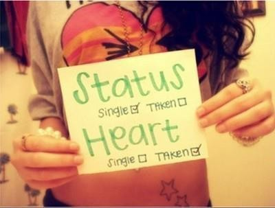 Status: single. Heart: taken.