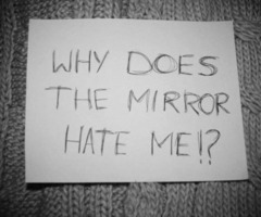 Why Does The Mirror Hate Me !?