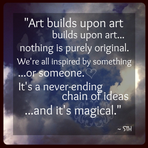"""Art builds upon art…"" <3  #art #sky #inspiration #influence #clouds #love #creativity #creative"