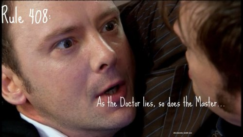 Rule 408: As the Doctor lies, so does the Master…  SUBMISSION!