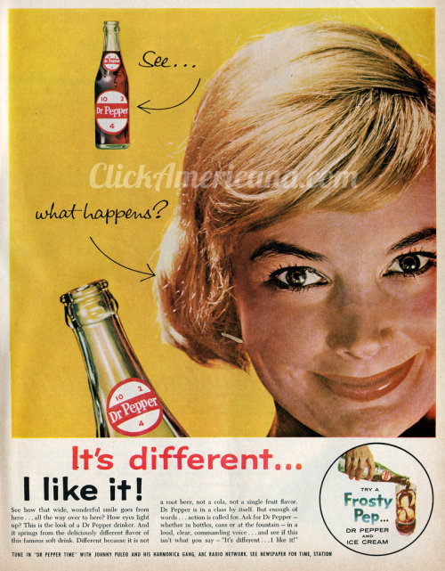 It's different… I like it! Dr Pepper ad from 1961