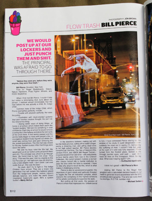 Bill Pierce, Flow Trash in the new Skateboard Mag. Good job, Bill. Thanks, The Skateboard Mag.