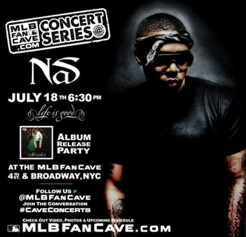 "A Free Nas Show is ILL Watching Nas spit at Major League Baseball's Fan Cave space in Manhattan, NYC the day after his new LP, ""Life is Good"", is released is MAD ILL B!  Better get there early my dude."