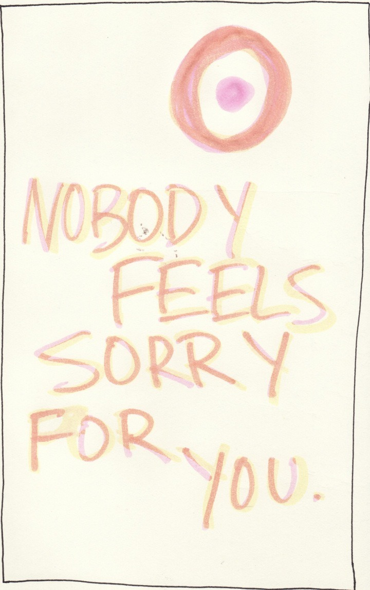 NOBODY FEELS SORRY FOR YOU. 2012 TOPHER MILESKI