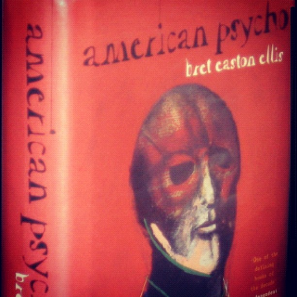 Finally get to read you. #americanpsycho (Taken with Instagram)
