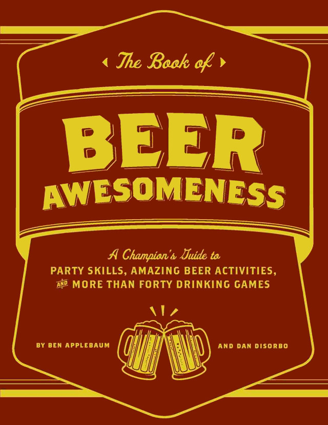 The Book of Beer Awesomeness: A Guide To Beer Drinking Activities