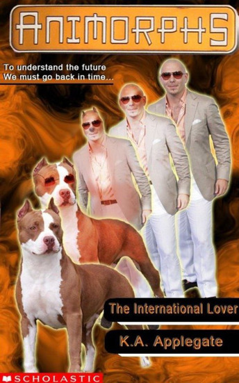 collegehumor:  Pitbull Morphs into Pitbull on Animorphs Cover  I see Pitbull lacks imagination in his morphing as well as his music.