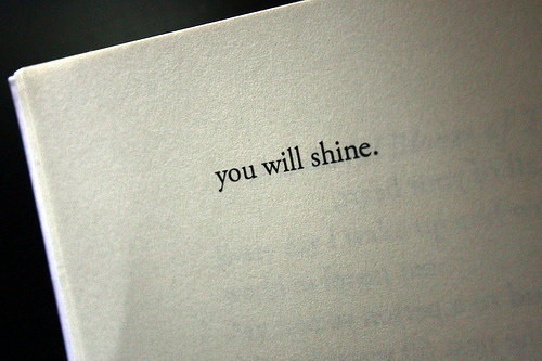 You will shine.