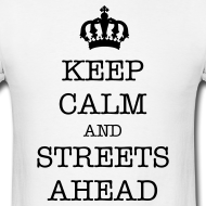 (via keep calm and steets ahead tshirt by seedsandstems on Etsy)