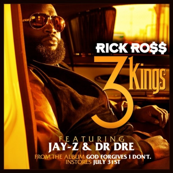 "Rick Ross – 3 Kings ft. Dr. Dre & Jay-Z (Single Artwork)   The boss, Ricky Ross drops the official cover artwork for his highly-anticipated single ""3 Kings"" featuring Dr. Dre and Jay-Z. Jake-One is the producer of the track. ""God Forgives, I Don't"" in stores July 31st. ""3 Kings"" coming sooner."