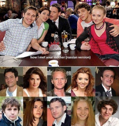 "popculturebrain:  Russian ""How I Met Your Mother"" Casts Look-Alikes Of American Version 