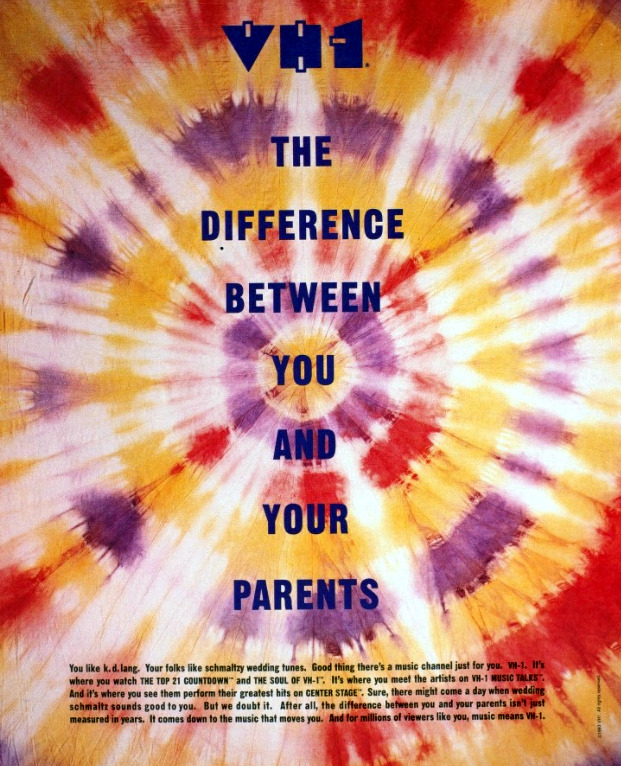 bibberly:  VH1: the difference between you and your parents. I do miss the old VH1 logo, though.  Vintage VH1 Ad. Did you know it used to be the Top 21 Countdown?  Now it's only 20!  Music means VH1.