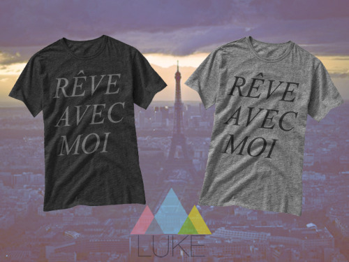 RÊVEC AVEC MOI By LUKE https://www.facebook.com/pages/LUKE-Designs/125114207506985