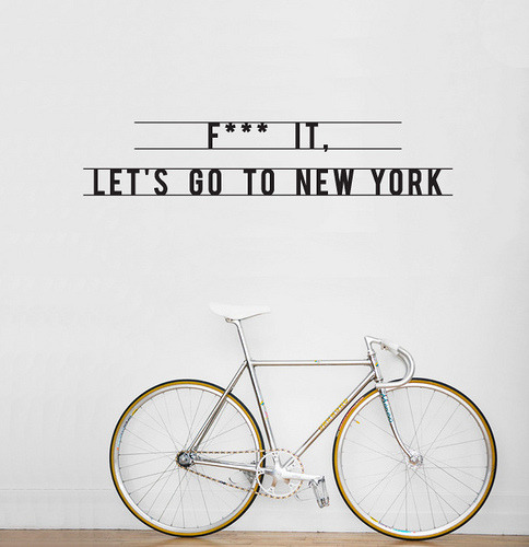 visualgraphic:  Fuck It Let's go to New York