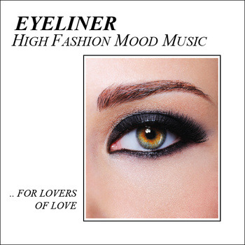 Eyeliner - High Fashion Mood Music (New Zealand)