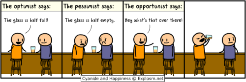darkcontradiction:  Optimist, Pessimist and Opportunist.