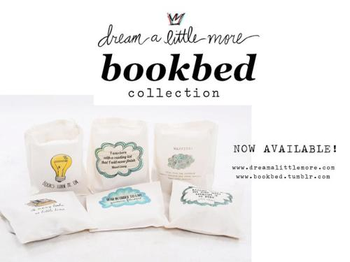 littlemissdorkette:  ATTENTION BOOK LOVERS AROUND THE WORLD! Dream a Little More is tying up with our favorite little online bookstore, BookBed! Get your fluffy totes now! We ship worldwide! :)