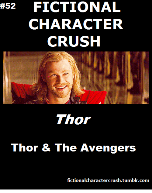 "fictionalcharactercrush:  #52 - Thor from ""Thor"" & ""The Avengers"""