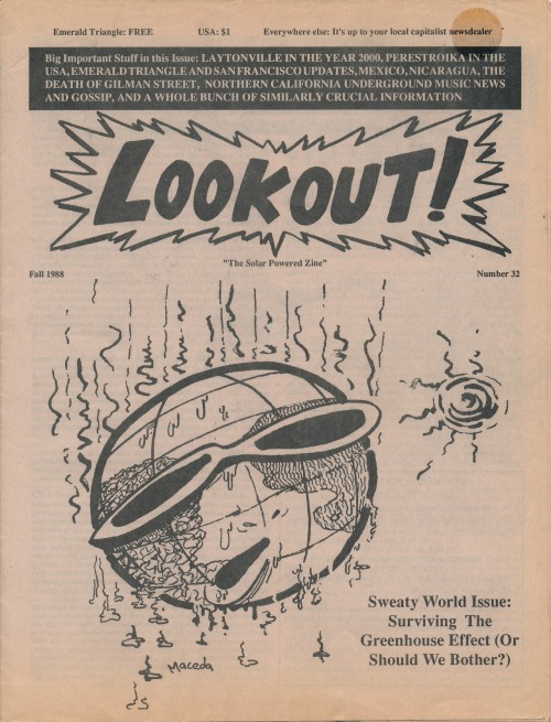 Lookout, No. 32, Fall, 1988. Published by Larry Livermore, Laytonville, CA. I am gradually creating an inventory of my entire 'zine collection which mostly focuses primarily on underground music and culture from the 1980s and 1990s. This will eventually be a list with image links for each issue. In the meantime you can see lots more 'zine covers here.