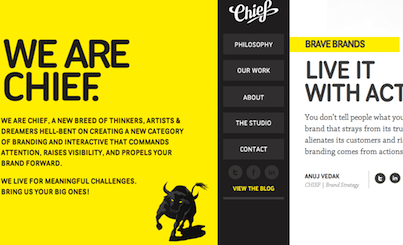 Home page of the DC-based branding agency Chief. This site is the epitome of an engaging way of telling the story of your brand, supported unobtrusively by jquery and state-of-the-art css.