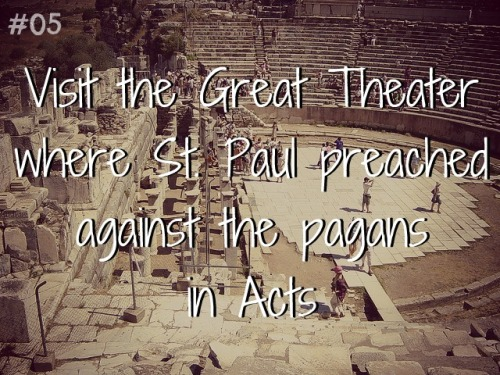 thechristianbucketlist:  #05 Visit the Great Theater where St. Paul preached against the pagans in Acts.  [Photo credit goes to Griffhome *see photo link*]