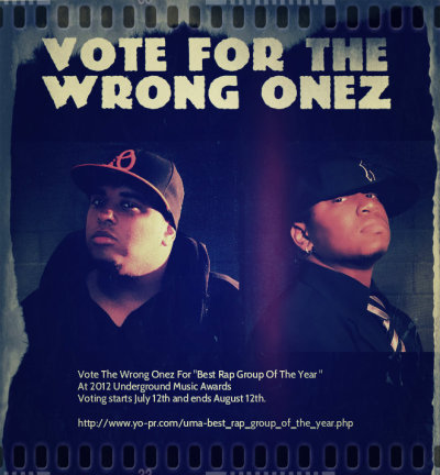 kesesoprano:  Vote For The Wrong Onez @ 2012 Underground Music Awards!  http://www.yo-pr.com/uma-best_rap_group_of_the_year.php