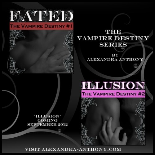 """Fated"" is available on Smashwords and Amazon.  Hot, hot read.  Yummy vampire.  *swoon*"