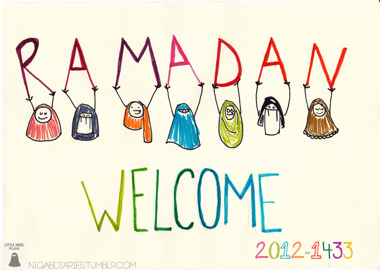 niqabdiaries:  19/07/2012   Assalamun Alaykum ya all! I'm so excited for Ramadan that i publish one day early my welcoming ^_^ I wish you have all a blessed Ramadan. O Allah! make this Ramadan best Ramadan of Ummah, of us among the ones that we had. ameen.