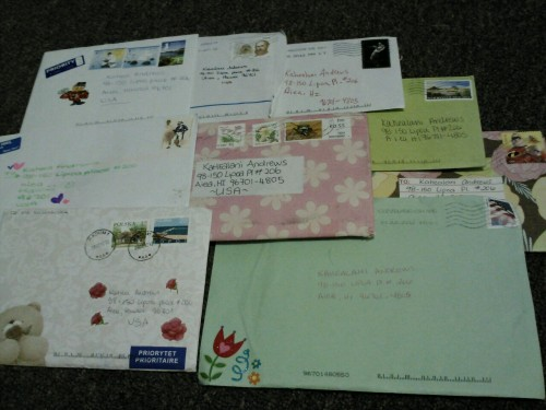 Mail i got while i was on the Big island. I have lots to write :) i cant wait to read all the letters i have. A trip to the Post office for stamps and walmart for some other things is in store for today. Awesomeness!