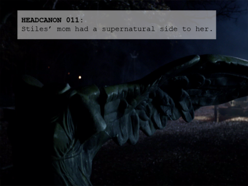 011: Stiles' mom had a supernatural side to her. [submitted by anonymous]