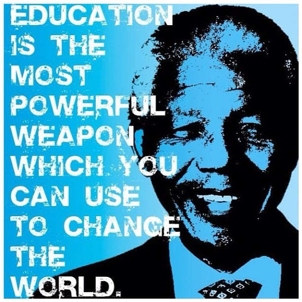 #Education is the most powerful weapon which you can use to change the world. - Nelson Mandela (Taken with Instagram)