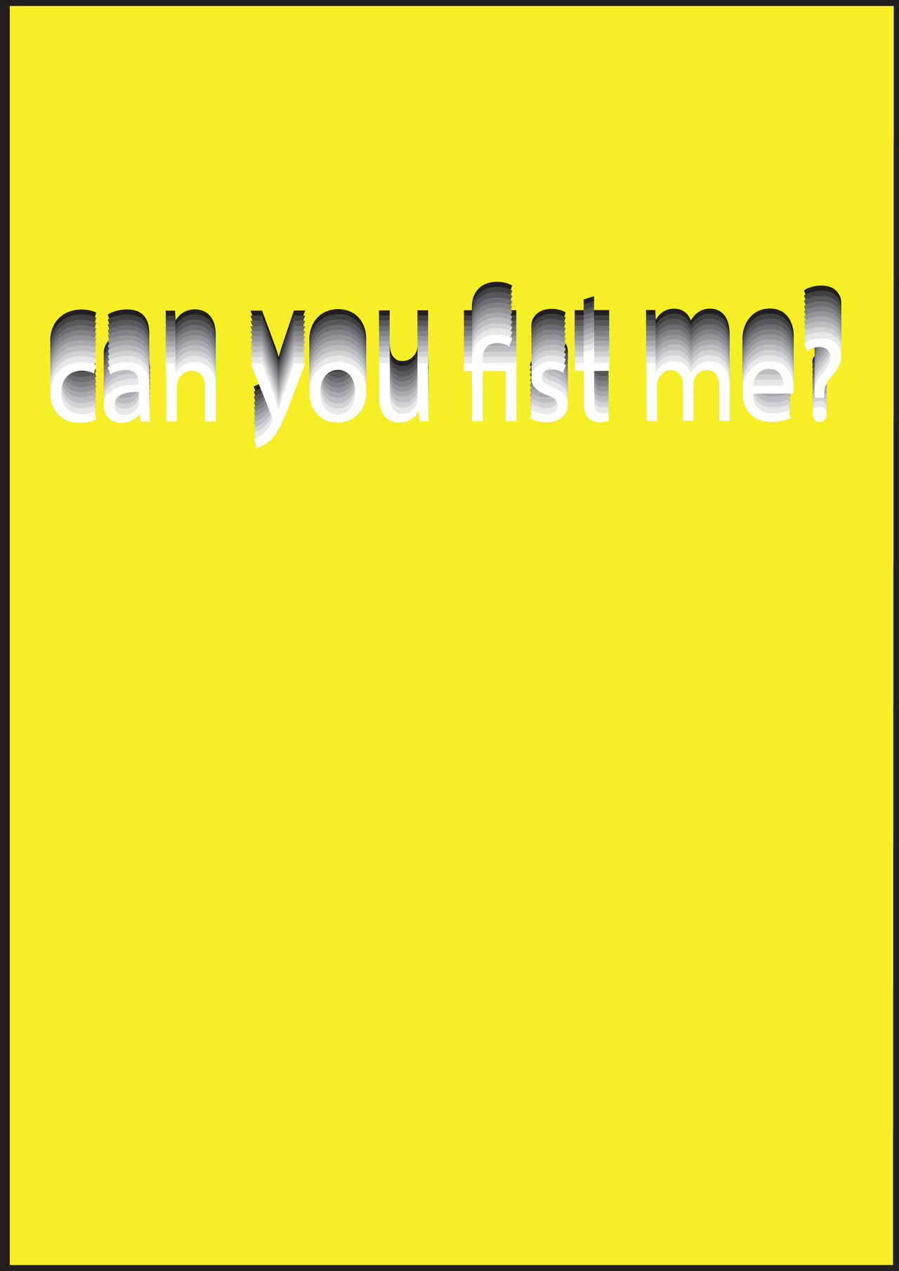 can you fist me?