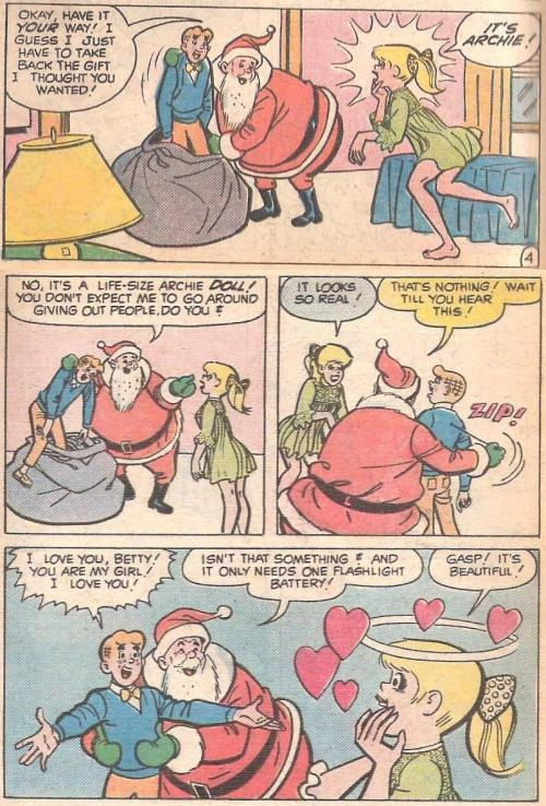 Completely in context, Santa gives Betty a super realistic Archie doll that runs on one battery.
