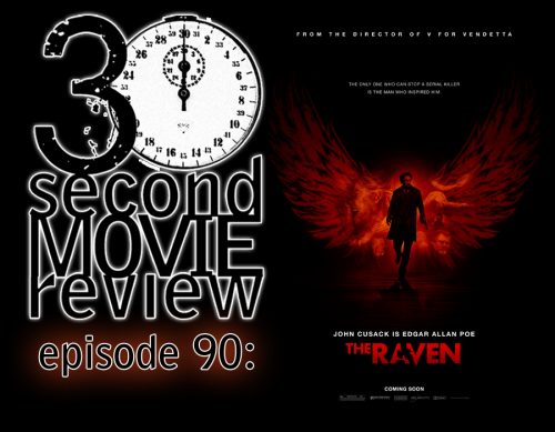 "Wonka's 30 Second Movie Review. Episode 90: ""The Raven"" (2012)http://www.keek.com/!LJLmaab"