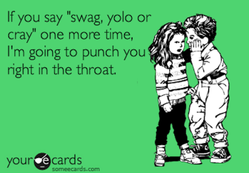 "If you go around saying ""YOLO!"" all the time, some people might think you're ""cray.""But, the people behind Collins Dictionary might actually want to hear about your love of pop-culture words. Why?Collins is now crowdsourcing for new words to add to the English dictionary. No, we're not joking."