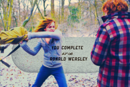 You - complete - arse - Ronald - Weasley!""