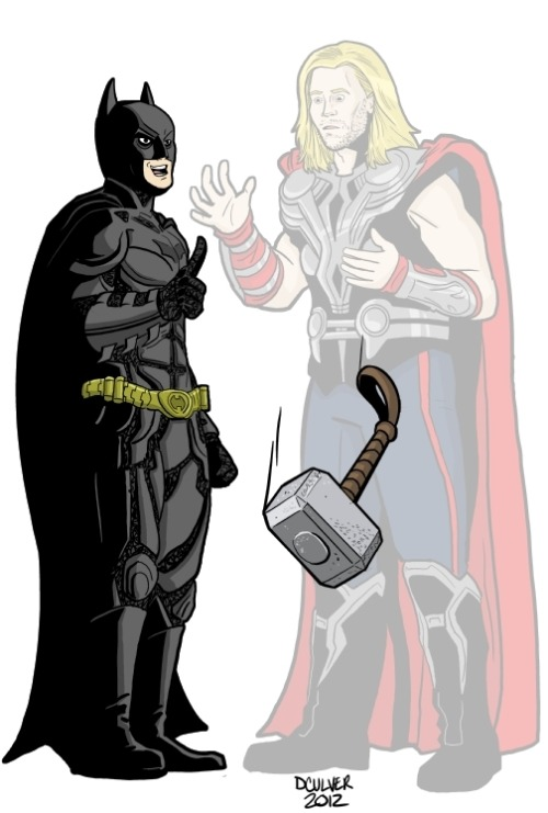 "Thor comes flying in and Batman says, ""who are you?"" Thor says, ""I am the God of thunder, THOR!!!"" Batman says, "" I'm an atheist, I don't believe in Gods…"" Thor disappears in a puff of smoke.  How Batman Would Beat the Avengers  (From Moviefone and Dennis Culver)"