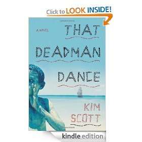 (via That Deadman Dance: A Novel: Kim Scott: Amazon.com: Kindle Store)