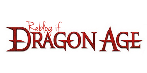 checkthechantersboard:  There's no such thing as following too many Dragon Age fans, so if you blog DA or are a fan of it, reblog so I can follow you!