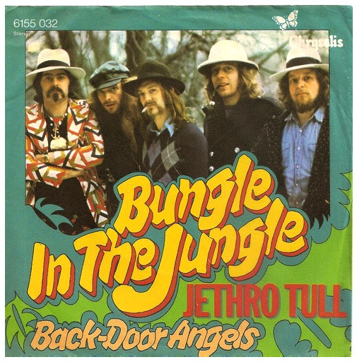 "Jethro Tull ""Bungle In The Jungle"" / ""Back Door Angels"" Single - Chrysalis Records, Germany (1974)."